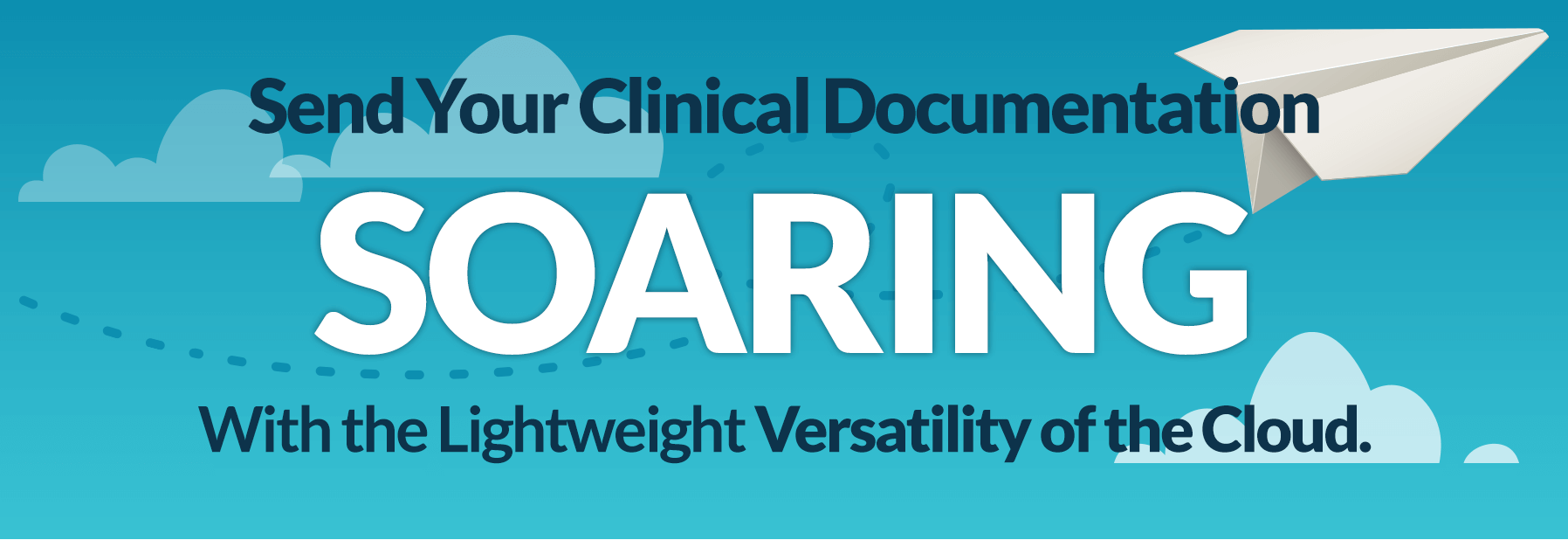 Send your clinical documentation soaring with the lightweight versatility of the cloud.